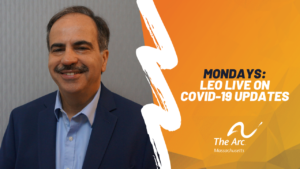 "Arc of Massachusetts COVID-19 Updates ""Leo Live"" Webinars"